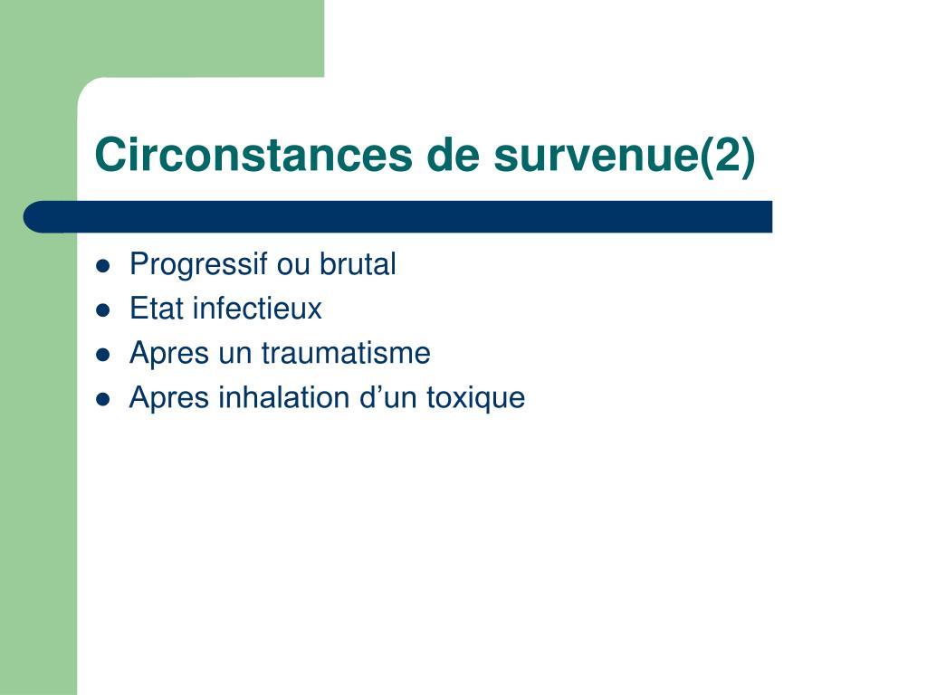 Circonstances de survenue(2)