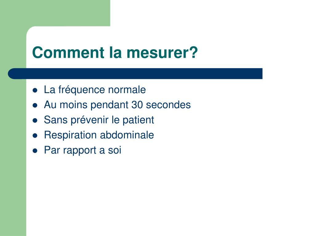 Comment la mesurer?