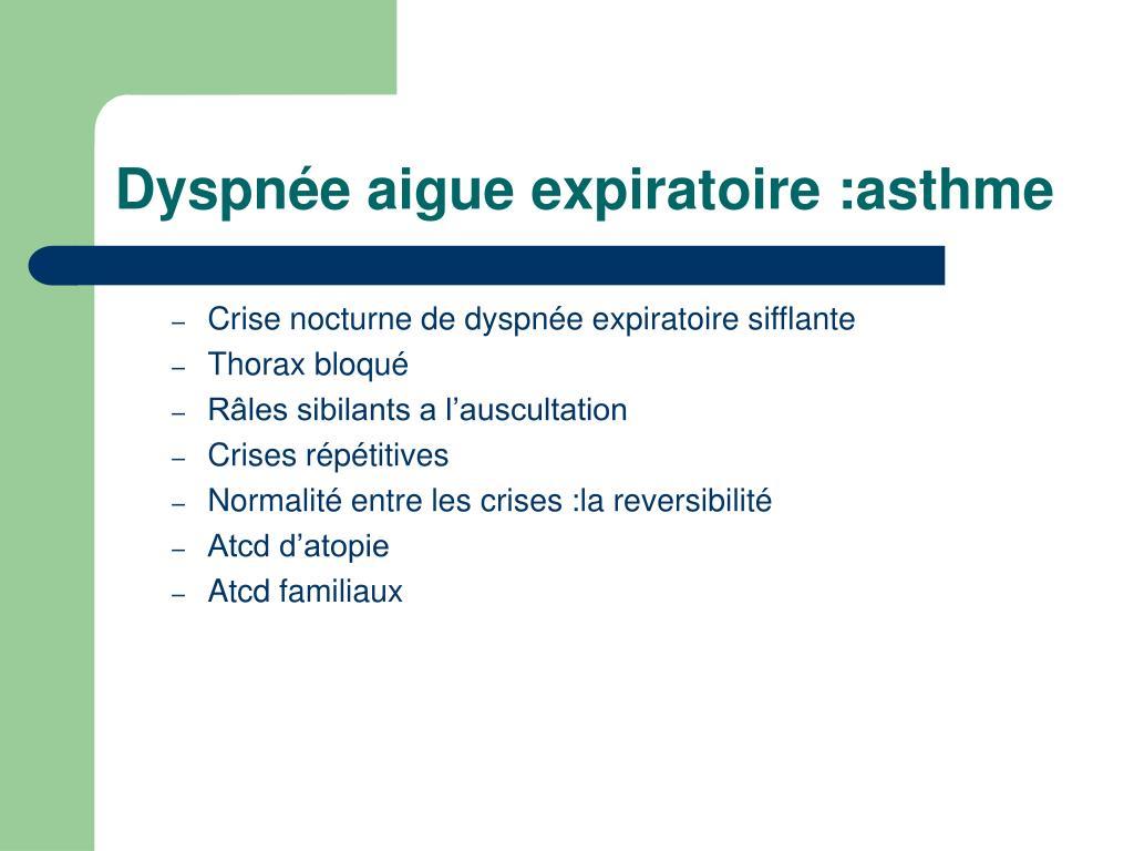 Dyspnée aigue expiratoire :asthme