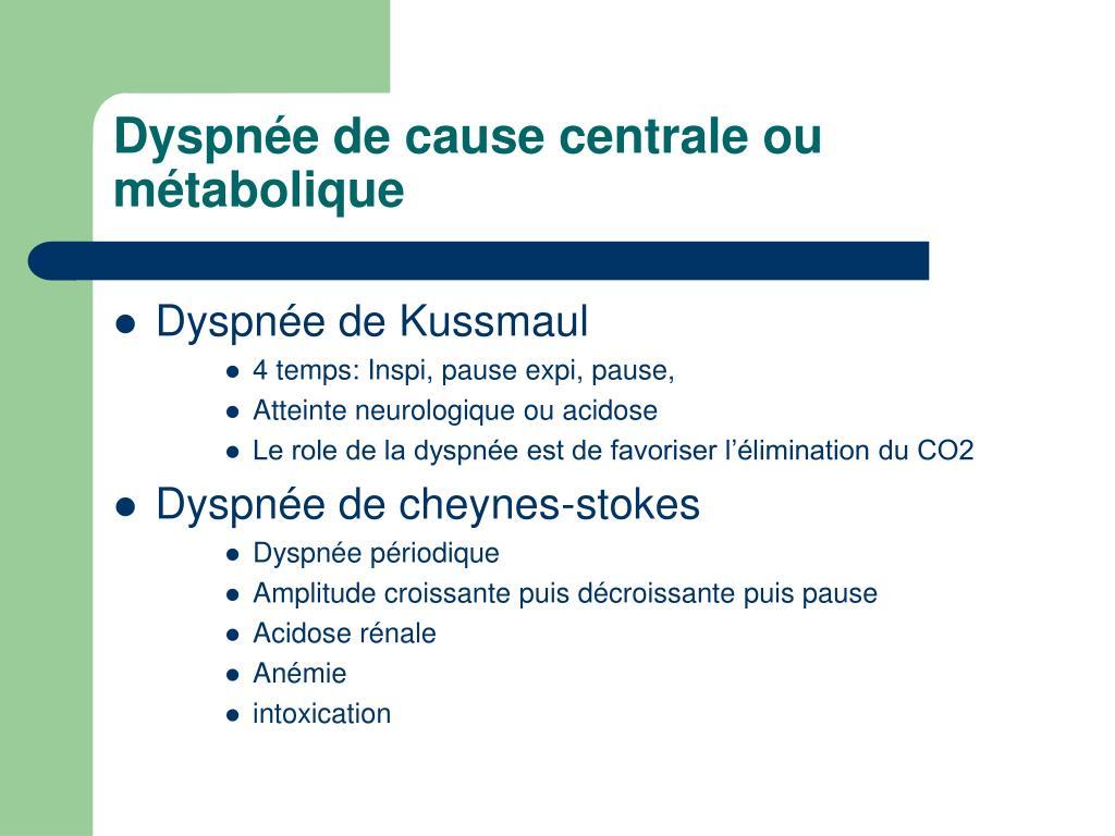 Dyspnée de cause centrale ou métabolique
