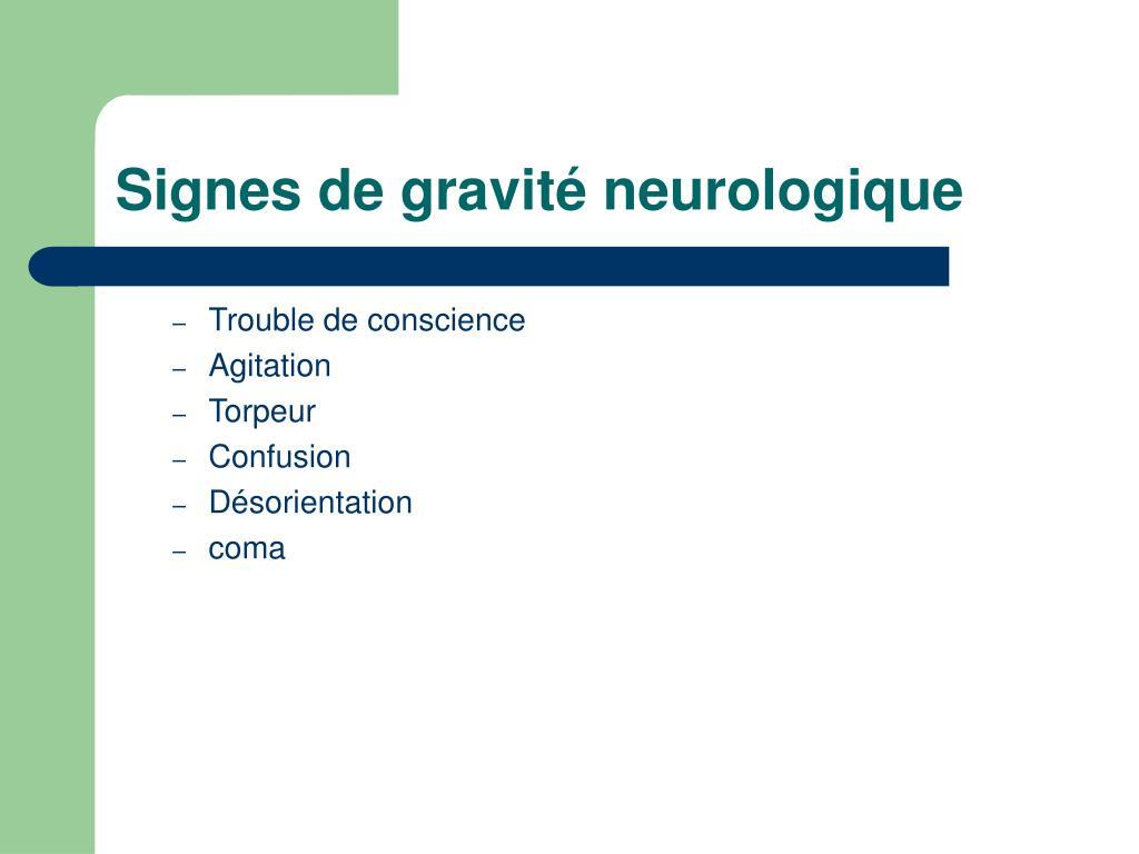 Signes de gravité neurologique