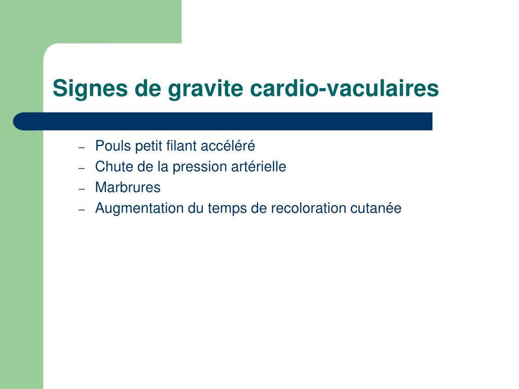 Signes de gravite cardio-vaculaires