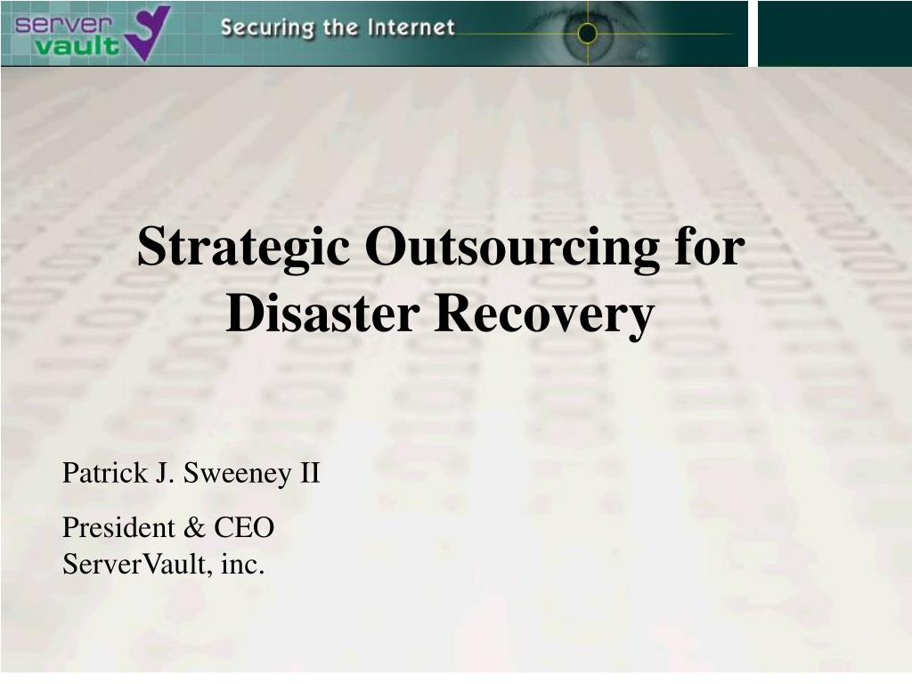 Strategic Outsourcing for Disaster Recovery