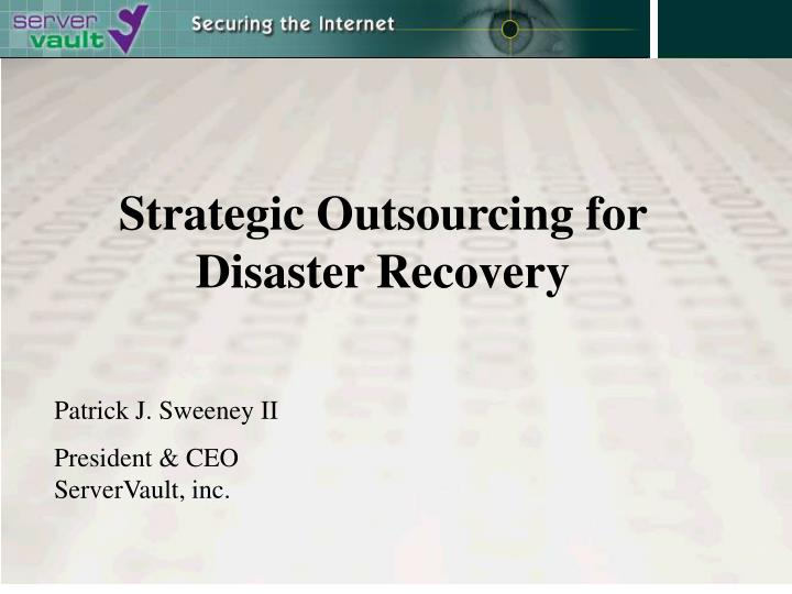 Strategic outsourcing for disaster recovery l.jpg