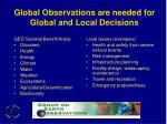 global observations are needed for global and local decisions