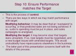 step 10 ensure performance matches the target