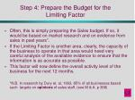 step 4 prepare the budget for the limiting factor