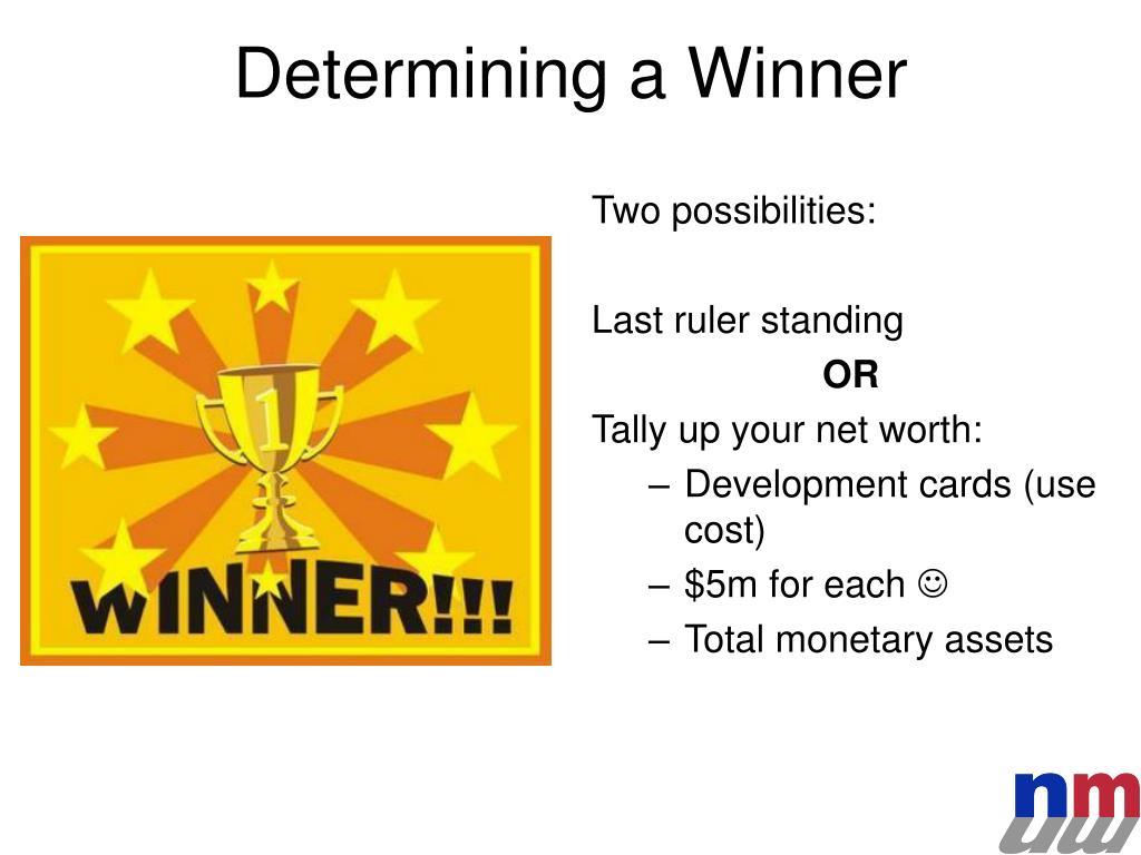 Determining a Winner