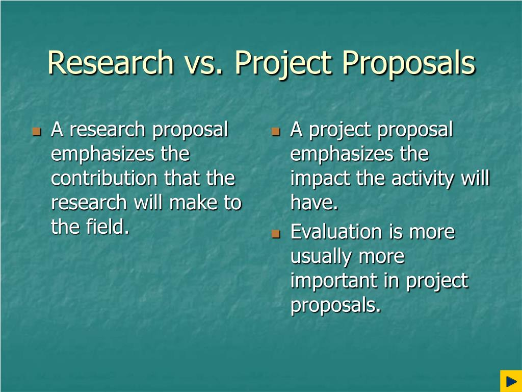 A research proposal emphasizes the contribution that the research will make to the field.