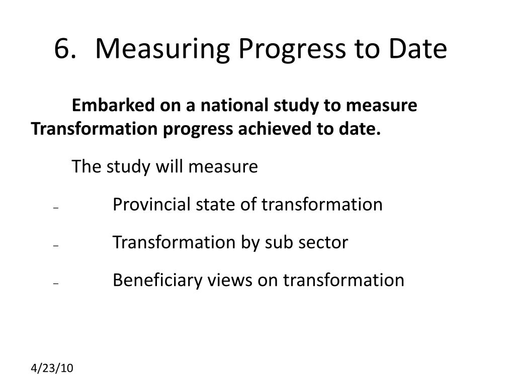 6.	Measuring Progress to Date