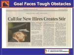 goal faces tough obstacles