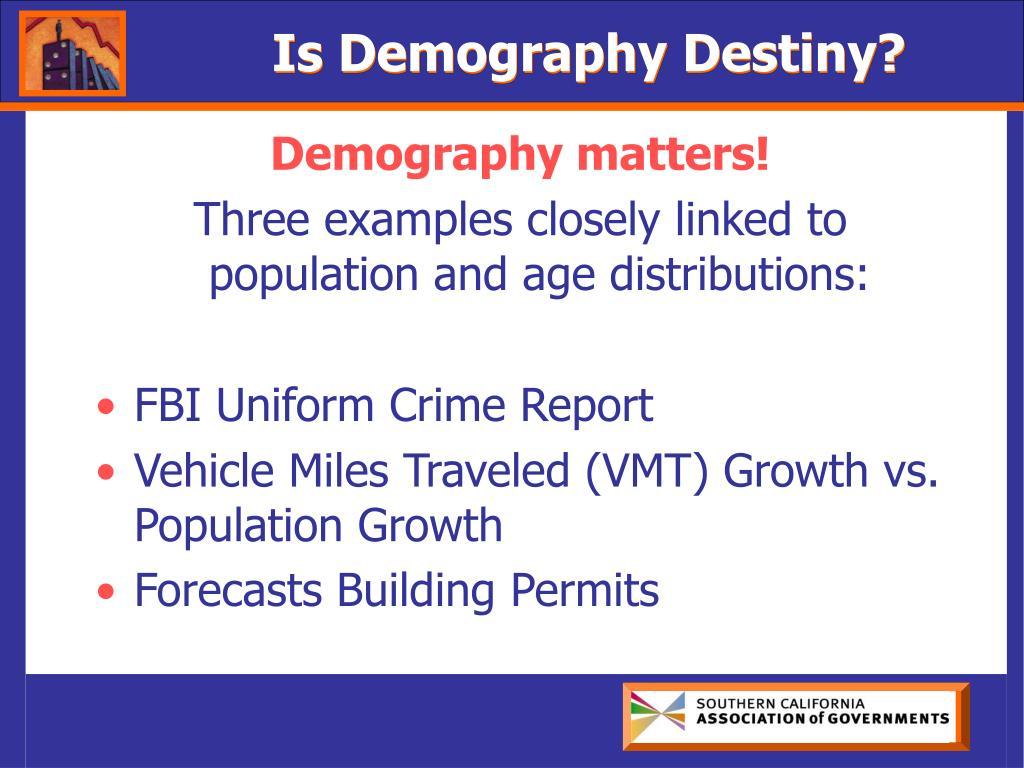 Is Demography Destiny?