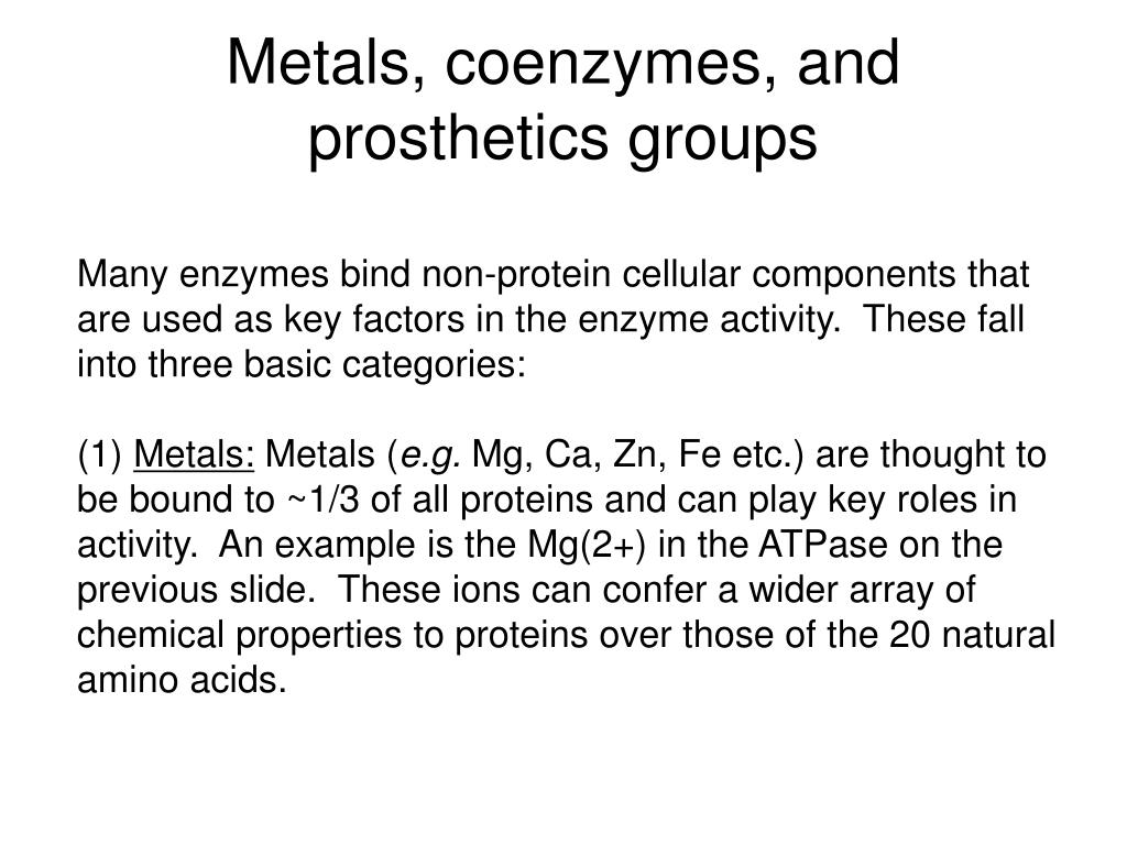 Metals, coenzymes, and prosthetics groups