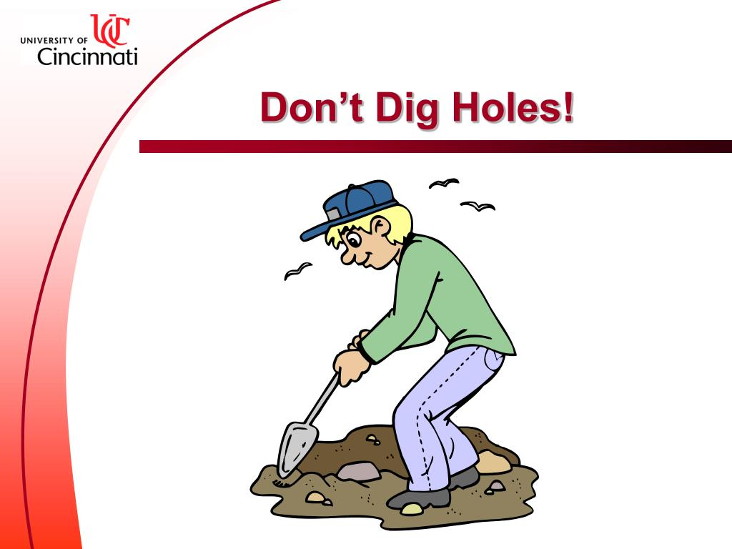 Don't Dig Holes!