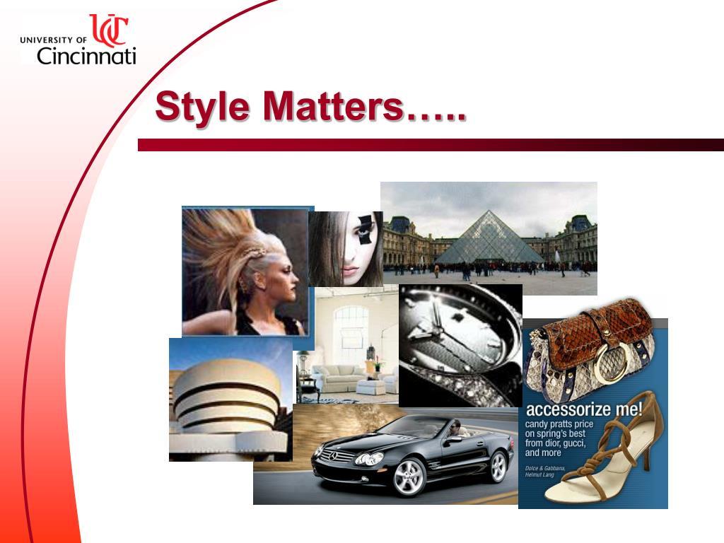 Style Matters…..