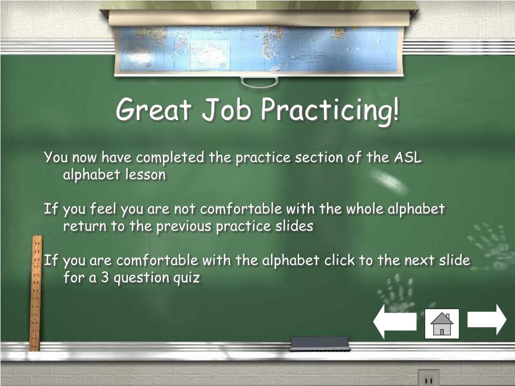 Great Job Practicing!