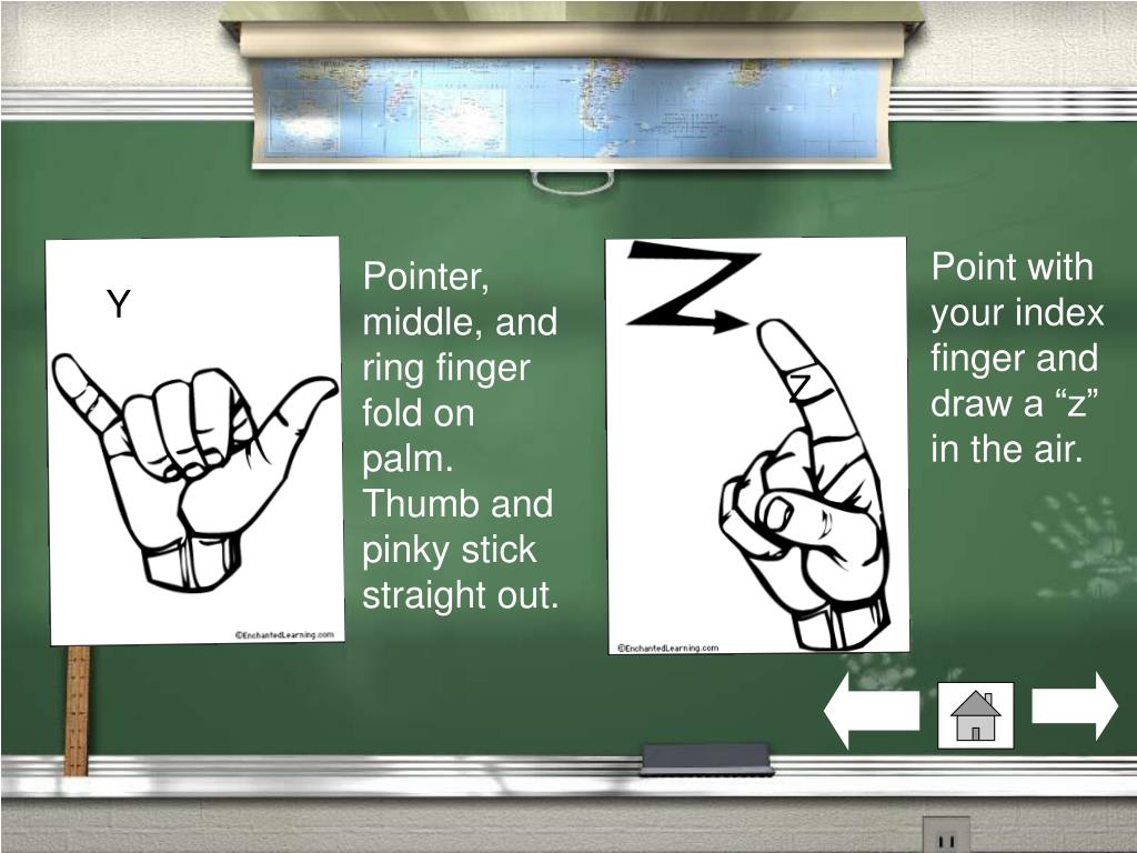 "Point with your index finger and draw a ""z"" in the air."