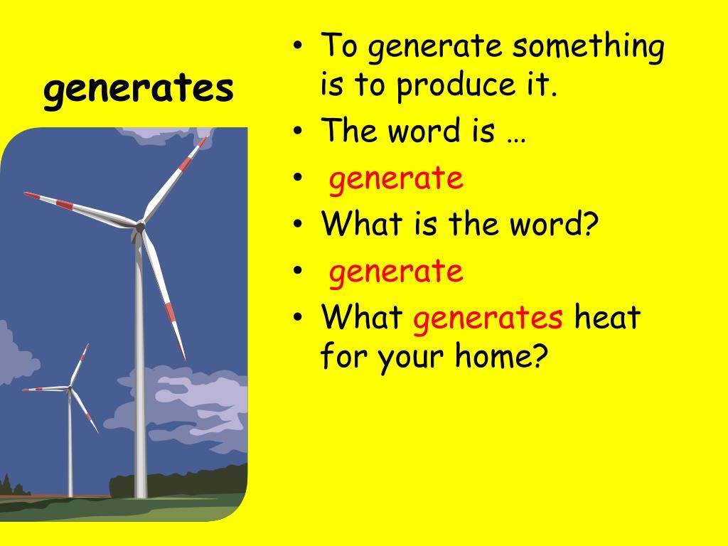 generates