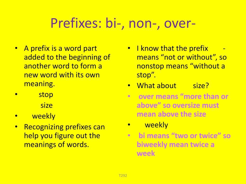 Prefixes: bi-, non-, over-