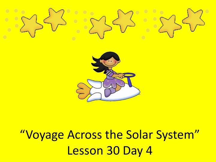 Voyage across the solar system lesson 30 day 4 l.jpg