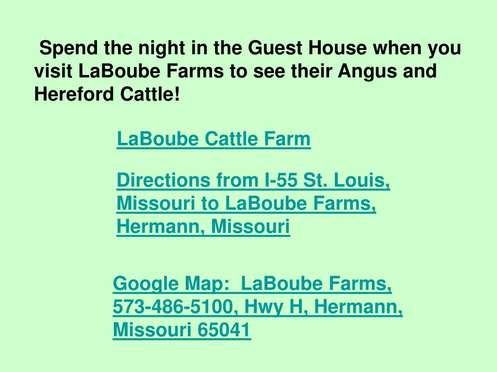 Spend the night in the Guest House when you visit LaBoube Farms to see their Angus and Hereford Cattle!