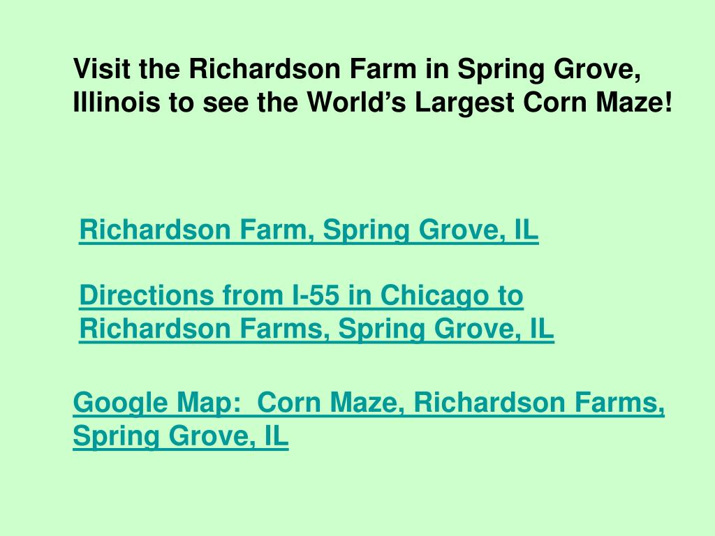 Visit the Richardson Farm in Spring Grove, Illinois to see the World's Largest Corn Maze!