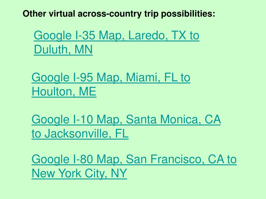 Other virtual across-country trip possibilities: