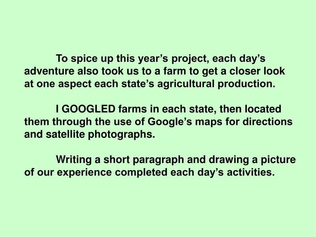 To spice up this year's project, each day's adventure also took us to a farm to get a closer look at one aspect each state's agricultural production.