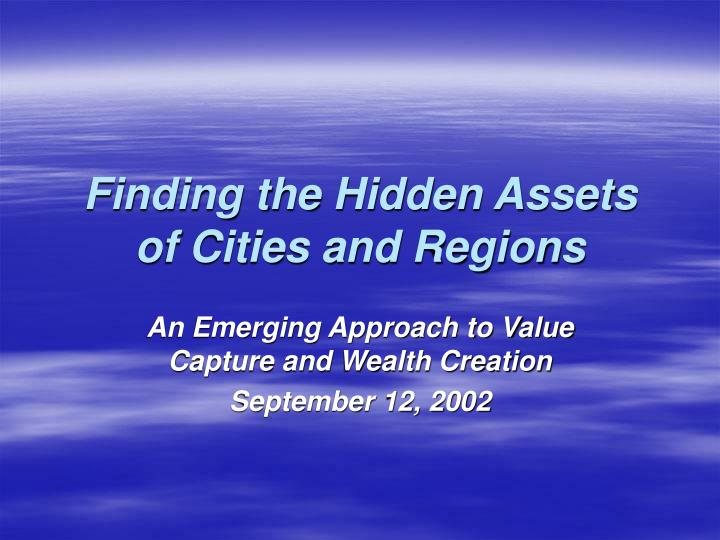 Finding the hidden assets of cities and regions l.jpg