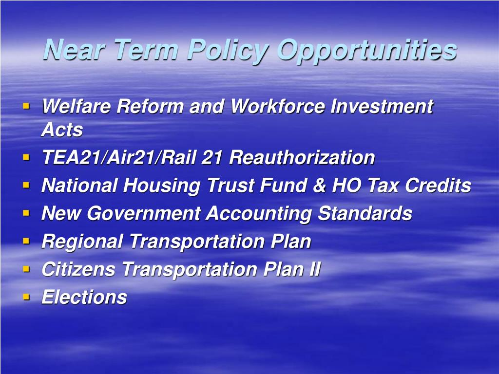Near Term Policy Opportunities