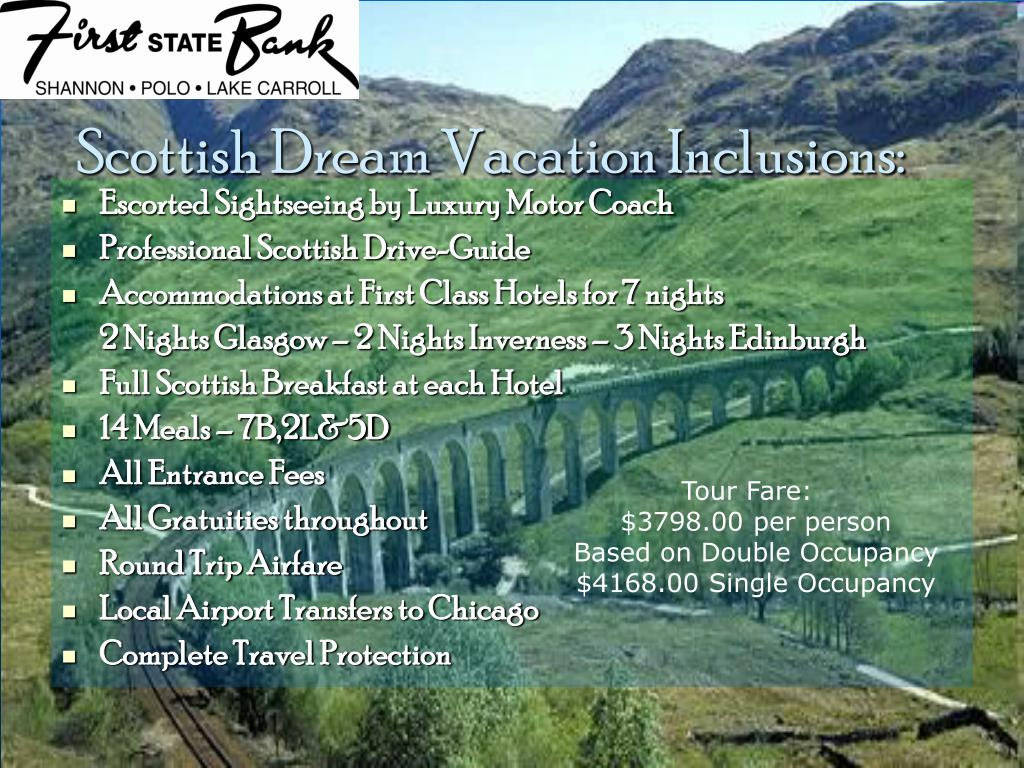 Scottish Dream Vacation Inclusions: