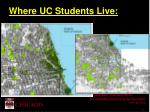 where uc students live