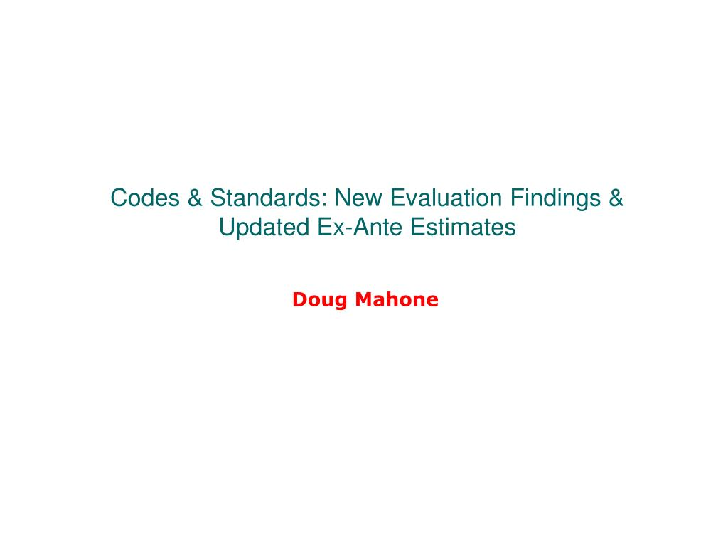 Codes & Standards: New Evaluation Findings & Updated Ex-Ante Estimates