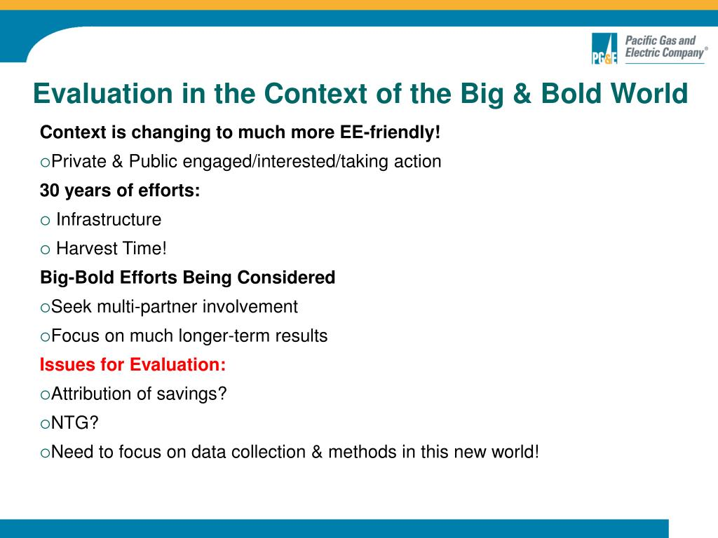 Evaluation in the Context of the Big & Bold World