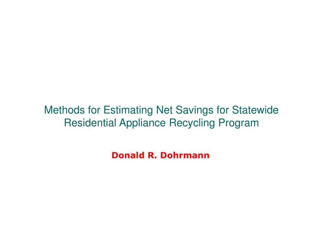 Methods for Estimating Net Savings for Statewide Residential Appliance Recycling Program
