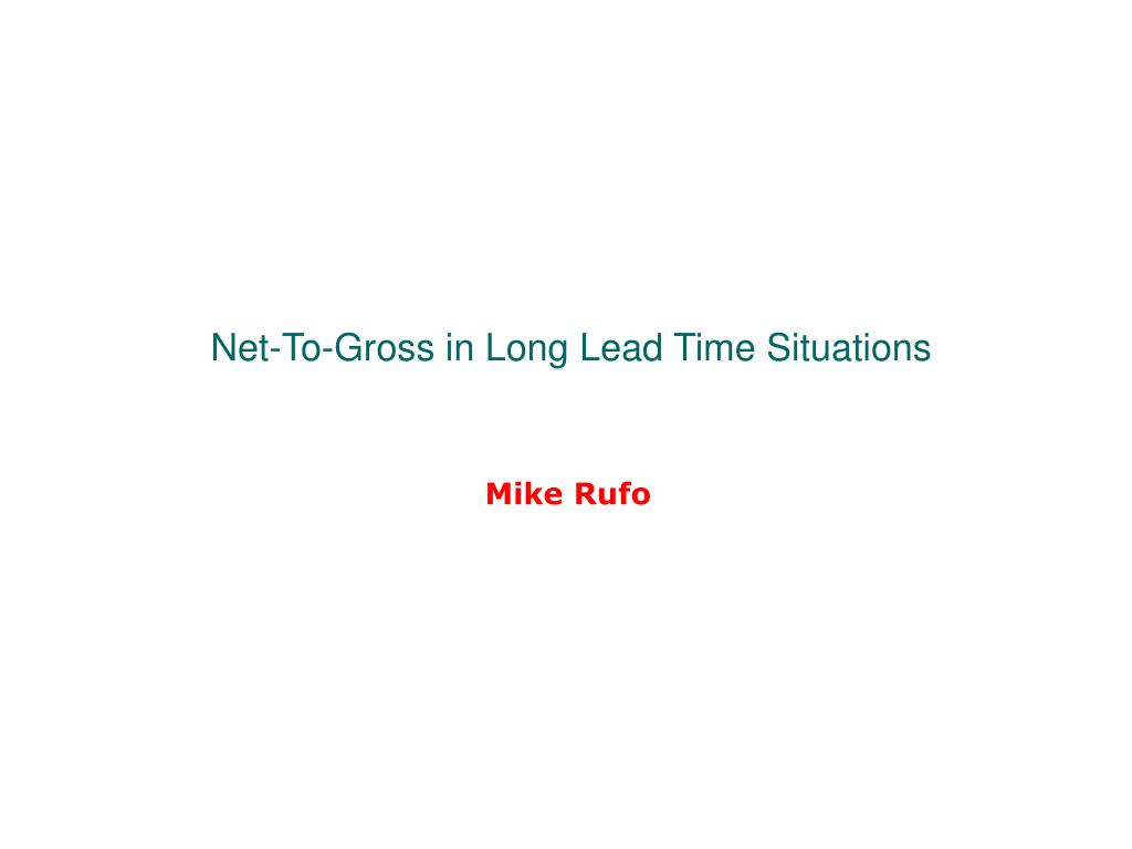 Net-To-Gross in Long Lead Time Situations