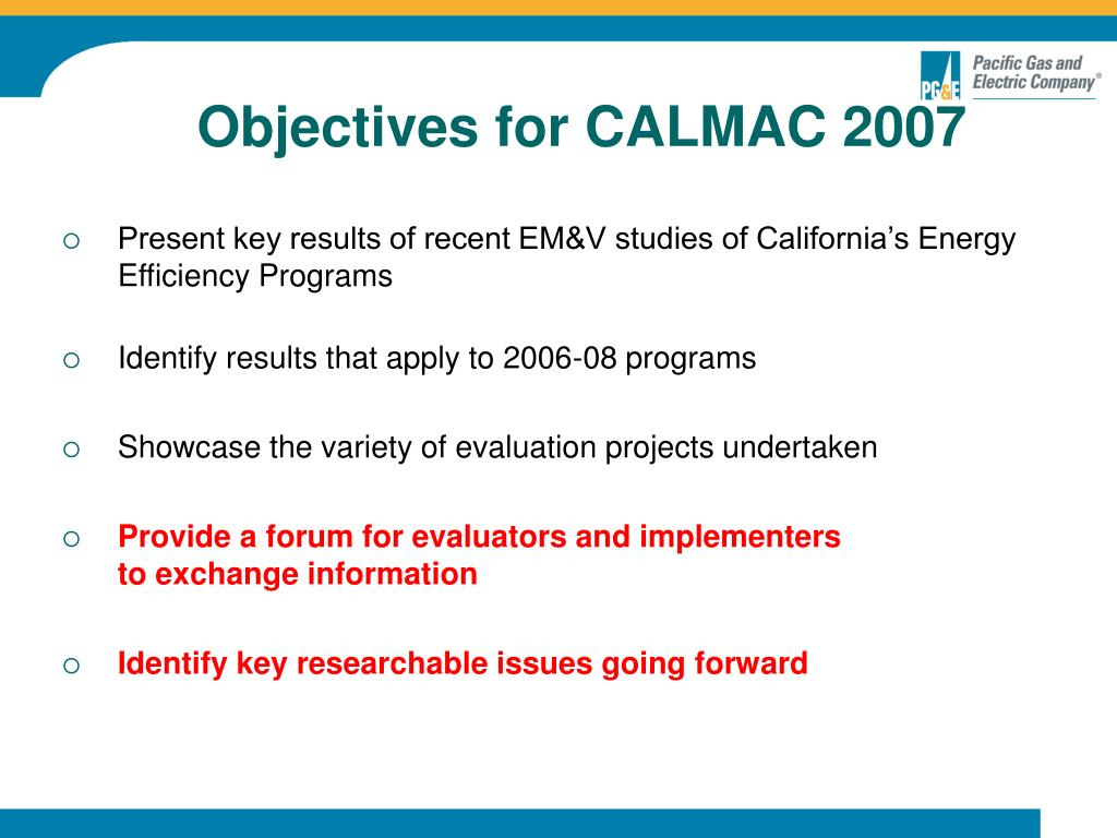 Objectives for CALMAC 2007
