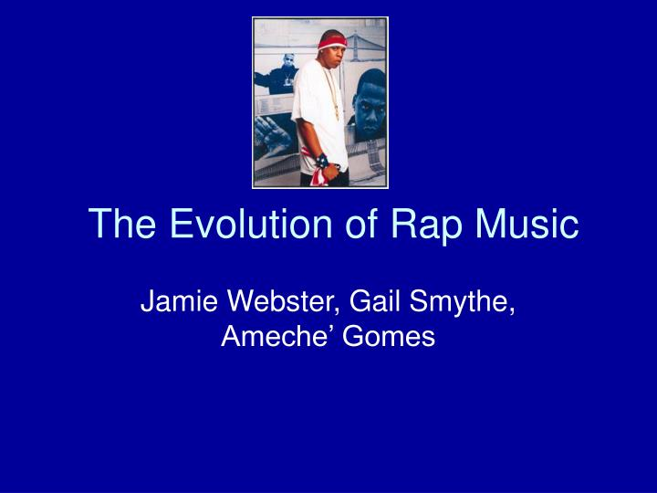 The evolution of rap music