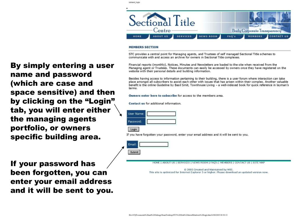 "By simply entering a user name and password (which are case and space sensitive) and then by clicking on the ""Login"" tab, you will enter either the managing agents portfolio, or owners specific building area."
