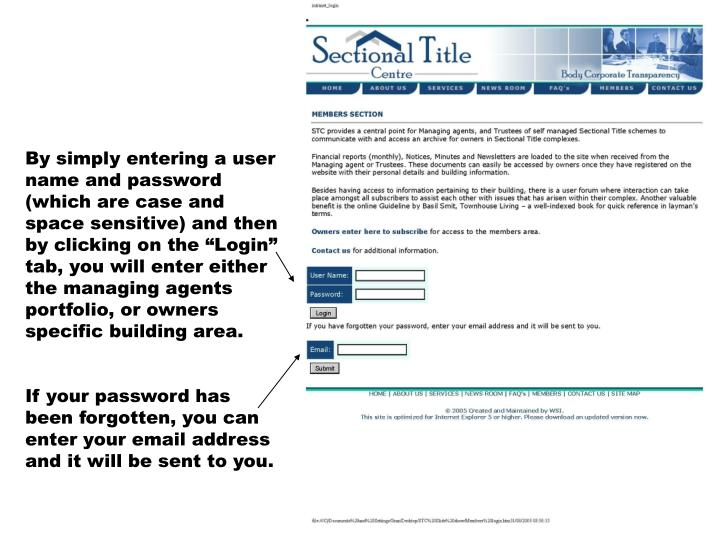 By simply entering a user name and password (which are case and space sensitive) and then by clickin...