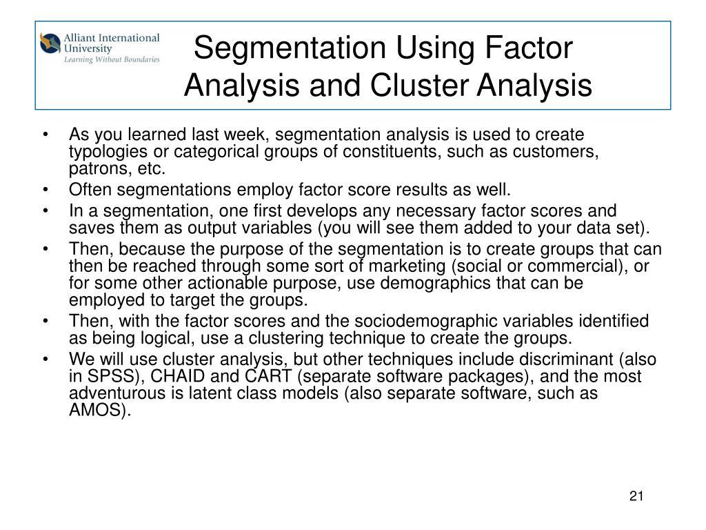 Segmentation Using Factor Analysis and Cluster Analysis