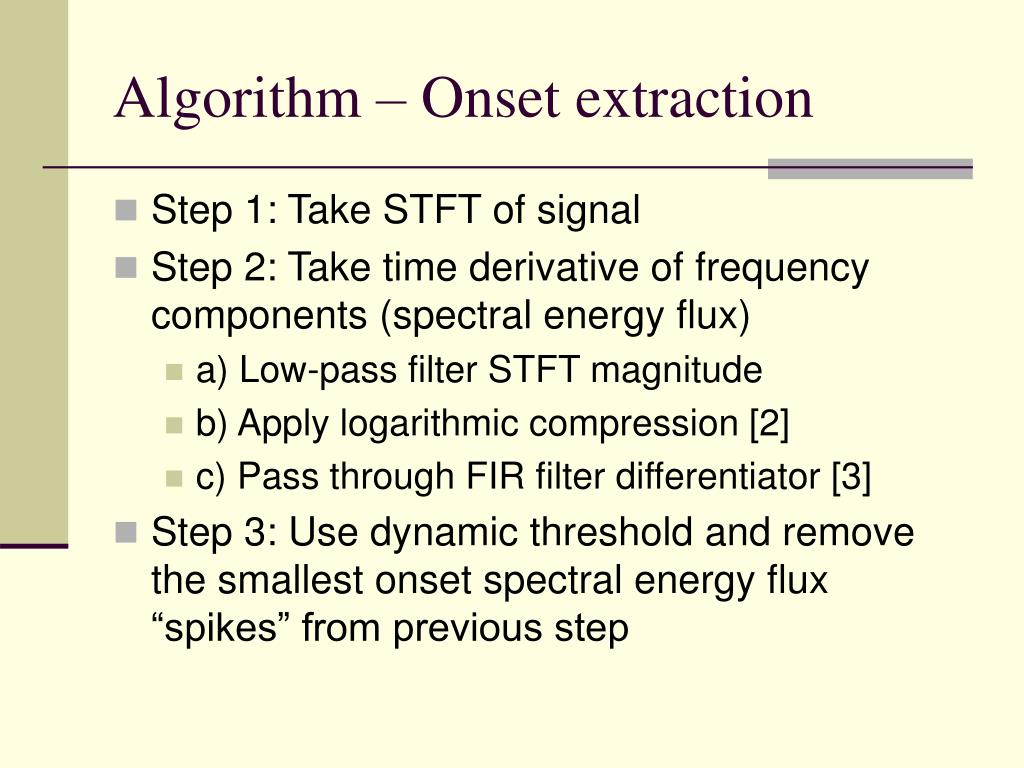 Algorithm – Onset extraction