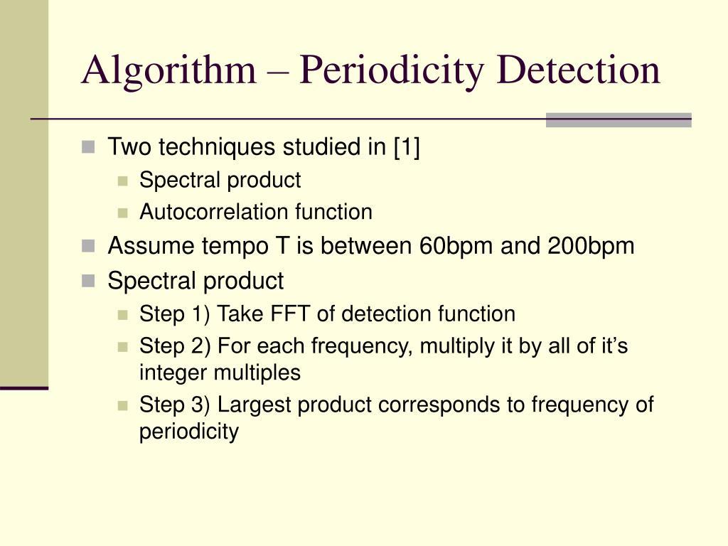 Algorithm – Periodicity Detection