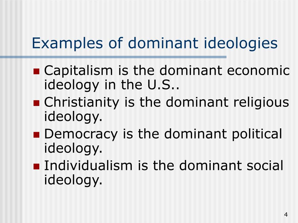 Examples of dominant ideologies