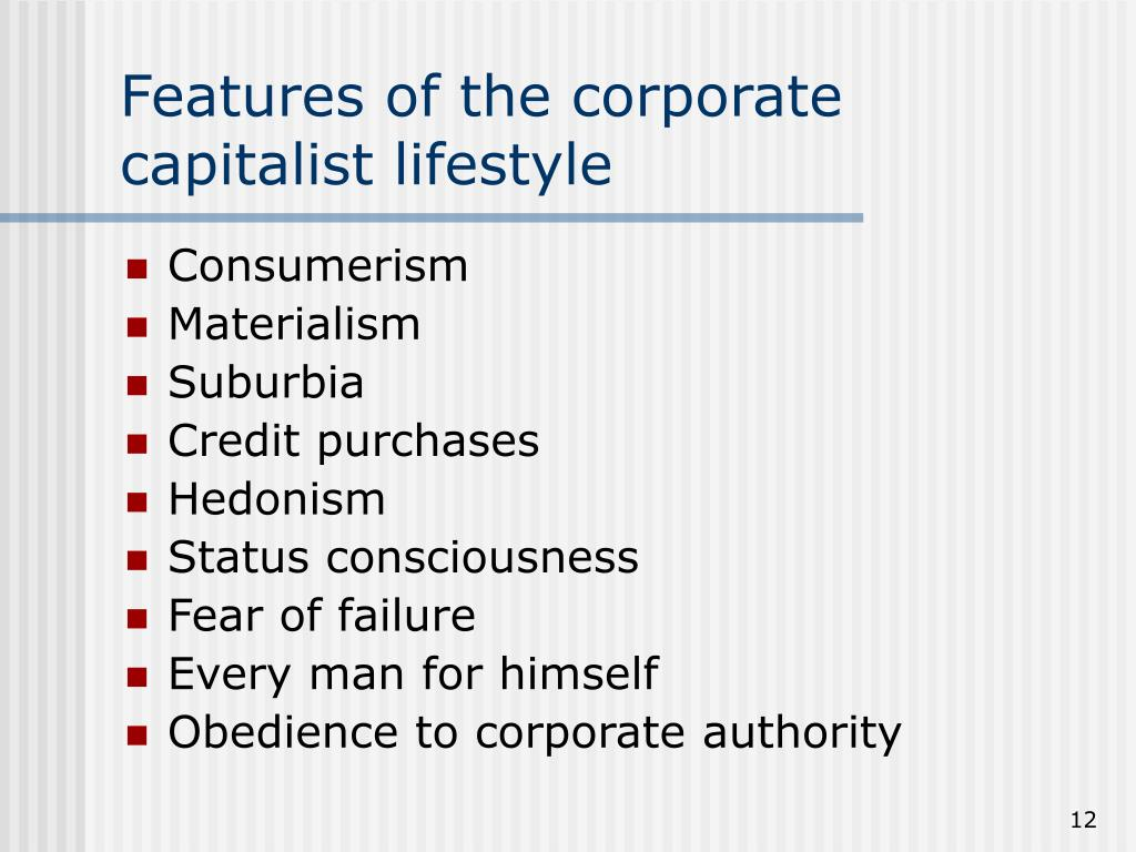 Features of the corporate capitalist lifestyle