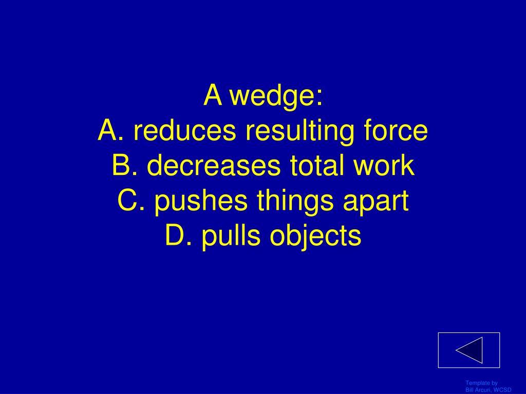 A wedge:
