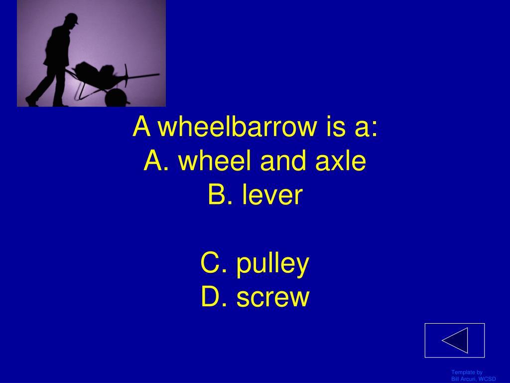 A wheelbarrow is a: