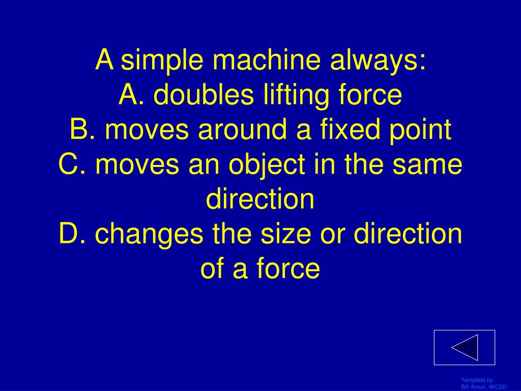 A simple machine always: