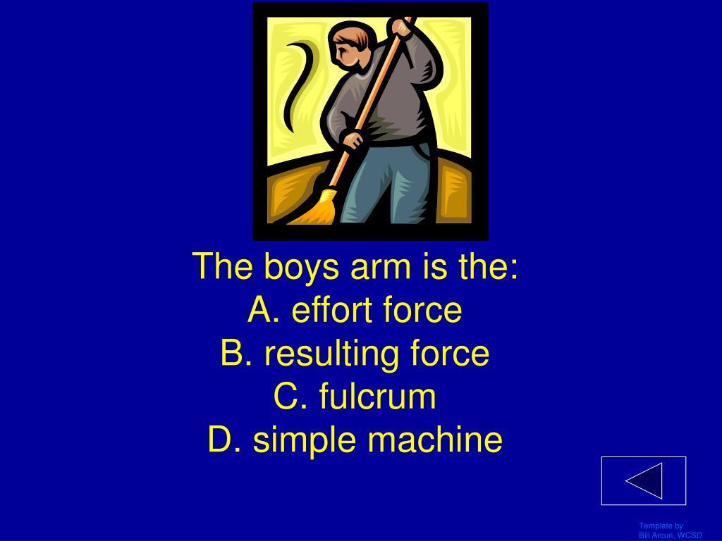 The boys arm is the: