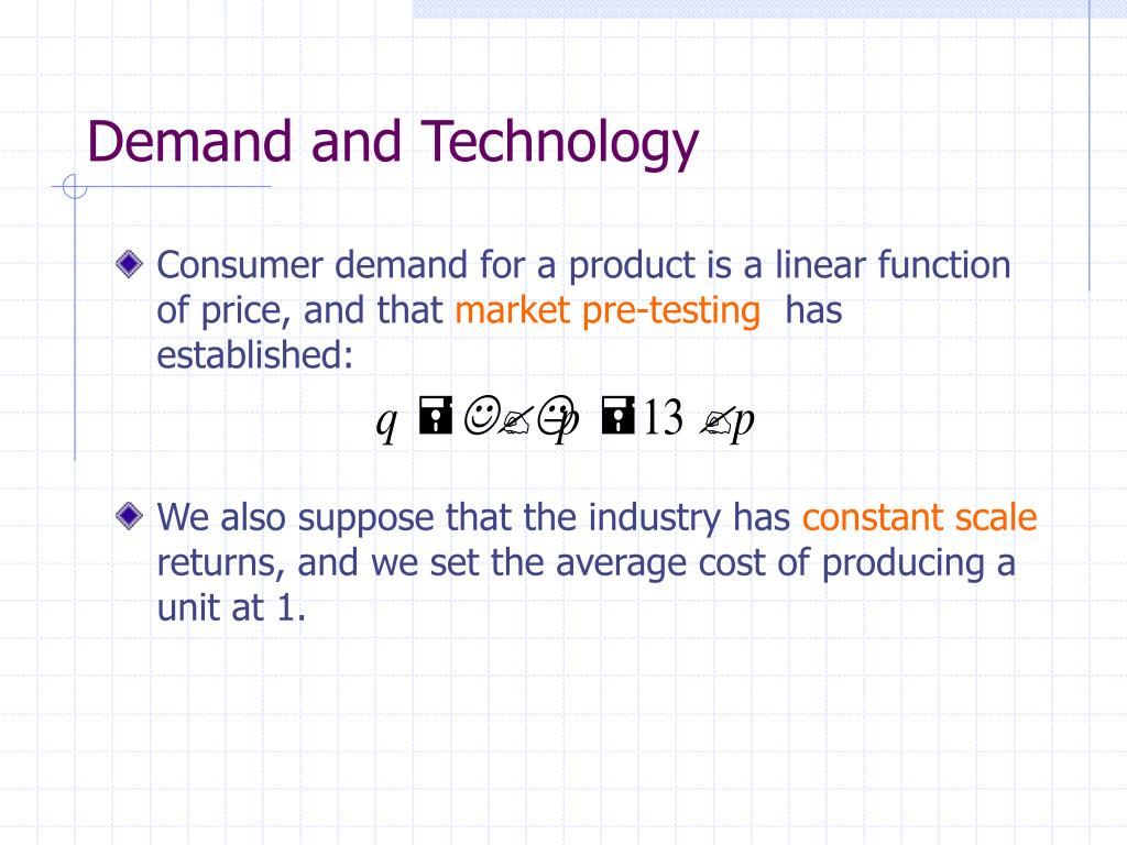 Demand and Technology